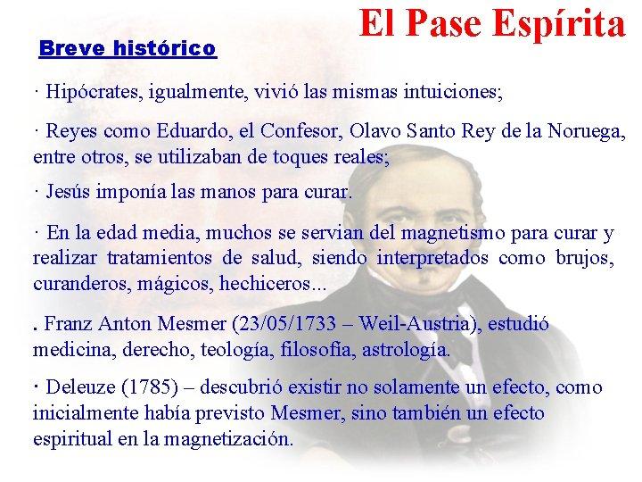 Breve histórico El Pase Espírita · Hipócrates, igualmente, vivió las mismas intuiciones; · Reyes