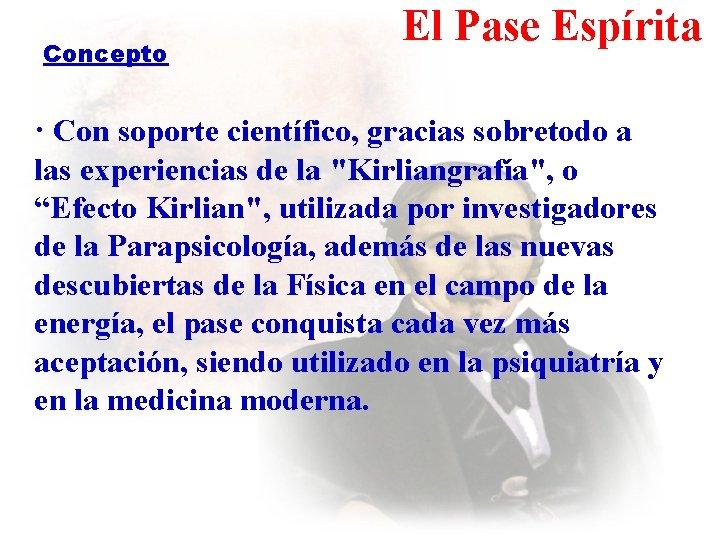 Concepto El Pase Espírita · Con soporte científico, gracias sobretodo a las experiencias de