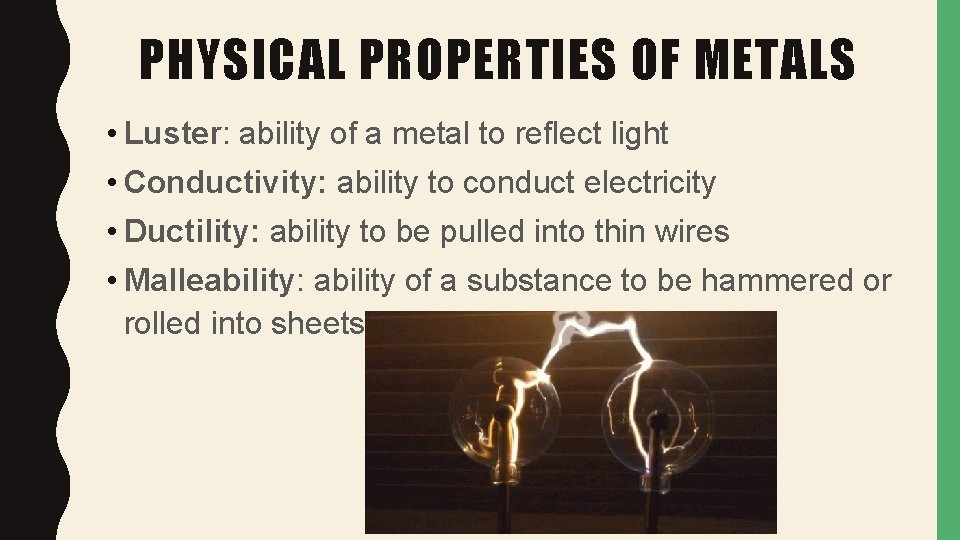 PHYSICAL PROPERTIES OF METALS • Luster: ability of a metal to reflect light •