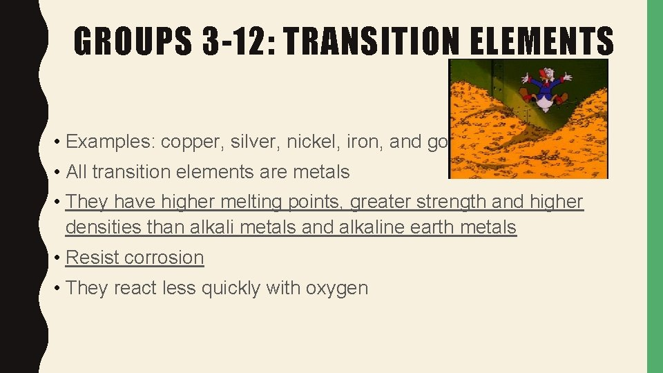 GROUPS 3 -12: TRANSITION ELEMENTS • Examples: copper, silver, nickel, iron, and gold •
