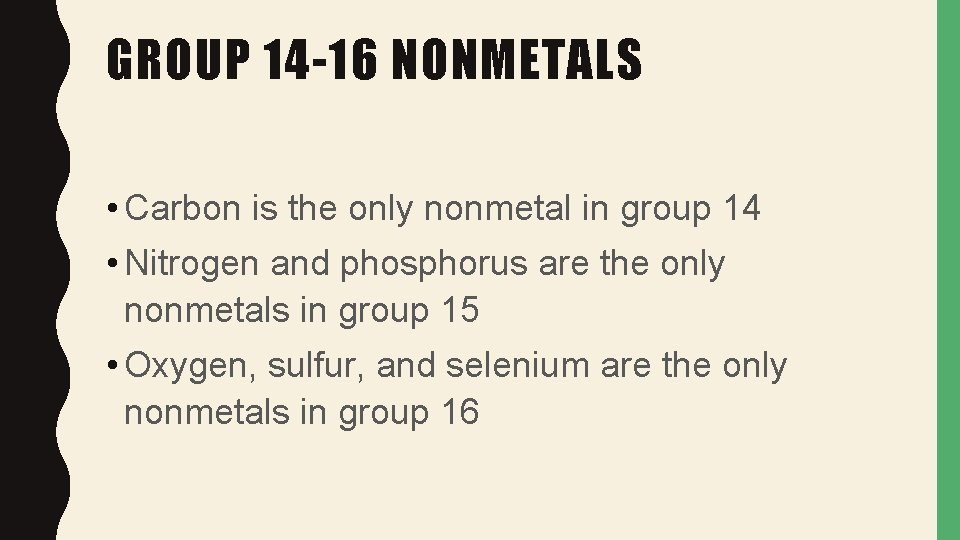 GROUP 14 -16 NONMETALS • Carbon is the only nonmetal in group 14 •