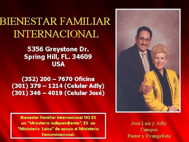 BIENESTAR FAMILIAR INTERNACIONAL 5356 Greystone Dr. Spring Hill, FL. 34609 USA (352) 200 –