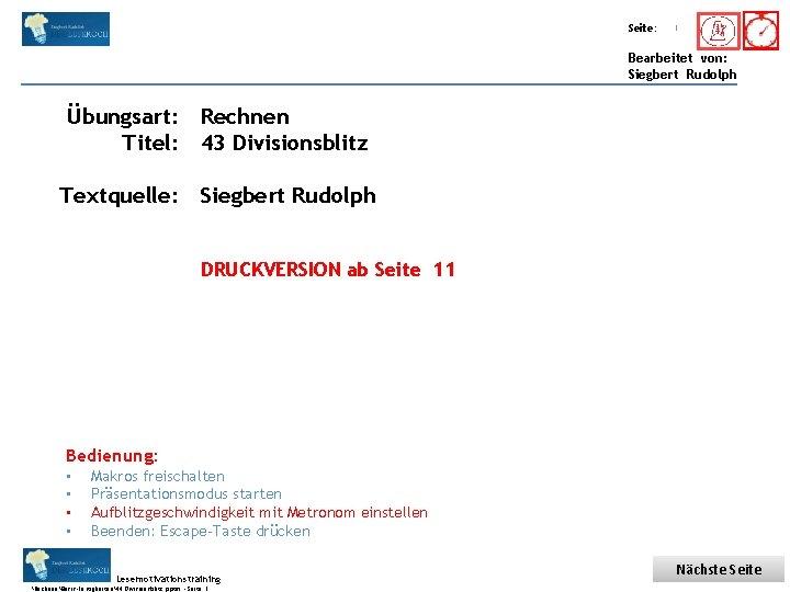 Übungsart: Titel: Seite: Quelle: 1 Bearbeitet von: Siegbert Rudolph Übungsart: Rechnen Titel: 43 Divisionsblitz