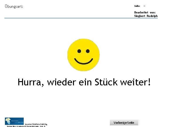 Übungsart: Seite: 10 Bearbeitet von: Siegbert Rudolph Hurra, wieder ein Stück weiter! Lesemotivationstraining. .