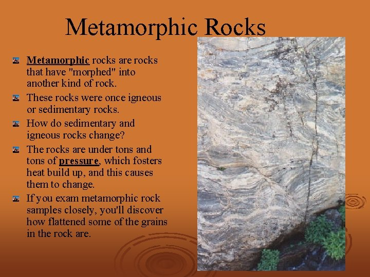 """Metamorphic Rocks Metamorphic rocks are rocks that have """"morphed"""" into another kind of rock."""