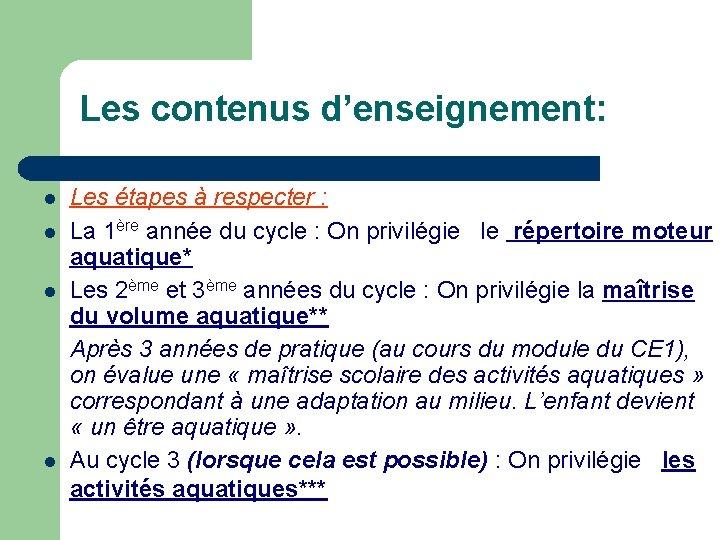 Les contenus d'enseignement: Les étapes à respecter : La 1ère année du cycle :