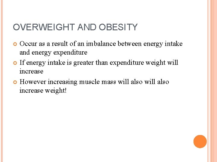 OVERWEIGHT AND OBESITY Occur as a result of an imbalance between energy intake and