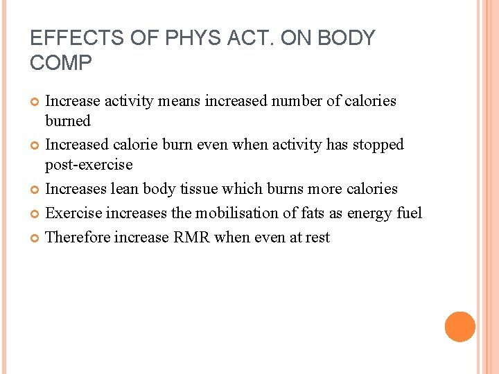 EFFECTS OF PHYS ACT. ON BODY COMP Increase activity means increased number of calories