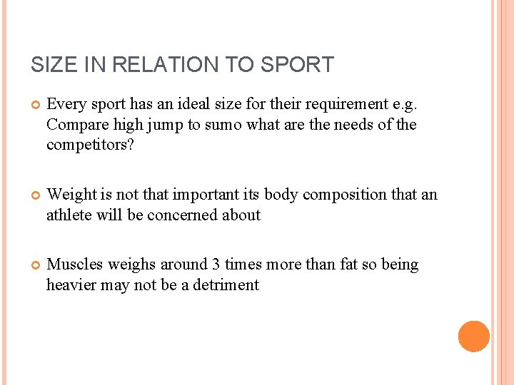SIZE IN RELATION TO SPORT Every sport has an ideal size for their requirement