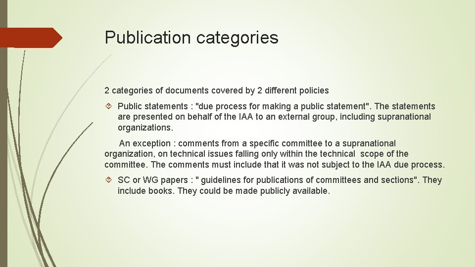 Publication categories 2 categories of documents covered by 2 different policies Public statements :