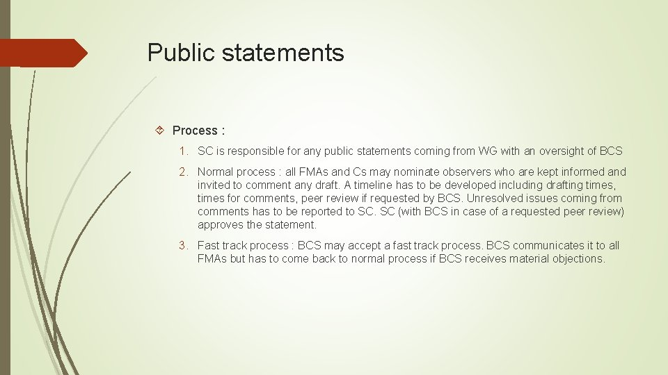 Public statements Process : 1. SC is responsible for any public statements coming from