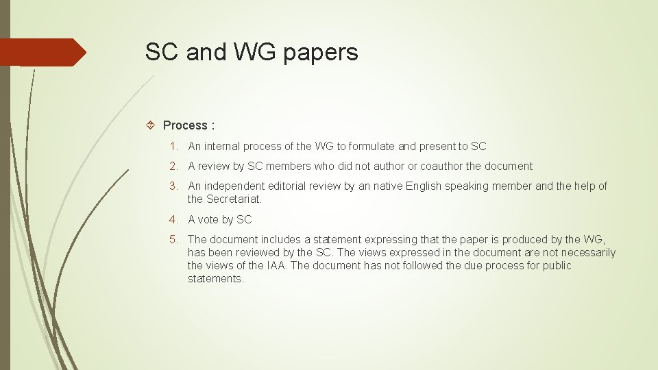 SC and WG papers Process : 1. An internal process of the WG to