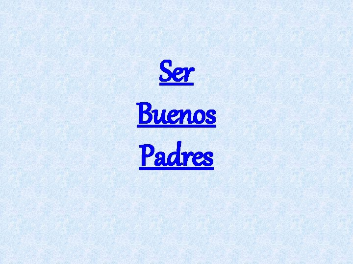 Ser Buenos Padres