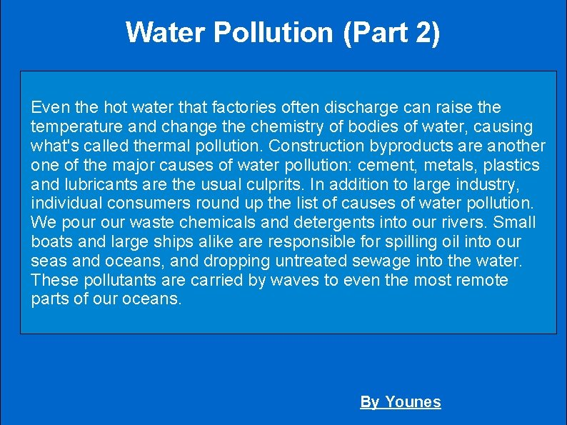 Water Pollution (Part 2) Even the hot water that factories often discharge can raise