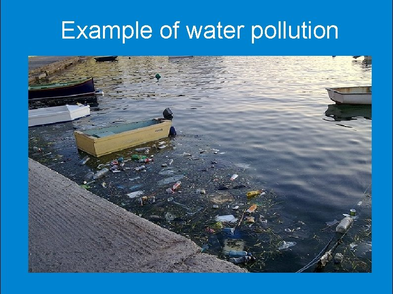 Example of water pollution
