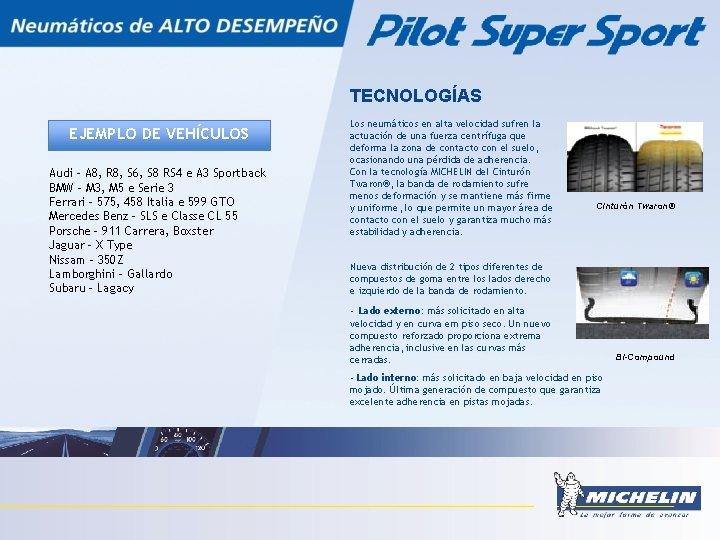 TECNOLOGÍAS EJEMPLO DE VEHÍCULOS Audi – A 8, R 8, S 6, S 8