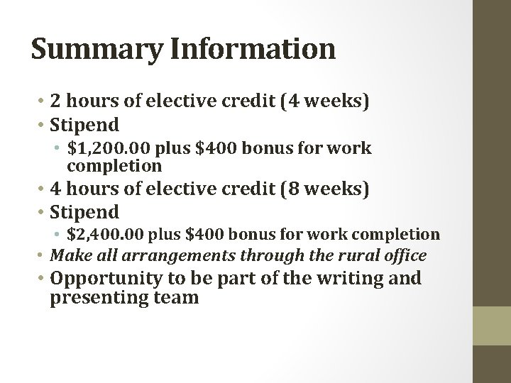 Summary Information • 2 hours of elective credit (4 weeks) • Stipend • $1,