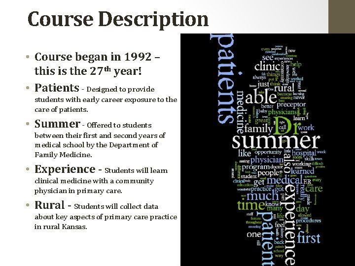 Course Description • Course began in 1992 – this is the 27 th year!