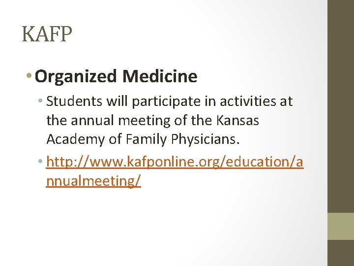KAFP • Organized Medicine • Students will participate in activities at the annual meeting