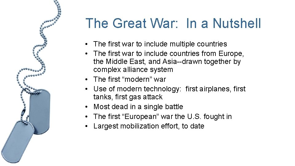 The Great War: In a Nutshell • The first war to include multiple countries