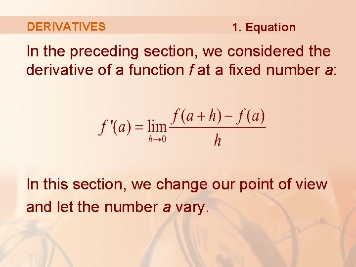 DERIVATIVES 1. Equation In the preceding section, we considered the derivative of a function