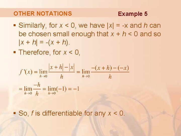 OTHER NOTATIONS Example 5 § Similarly, for x < 0, we have |x| =