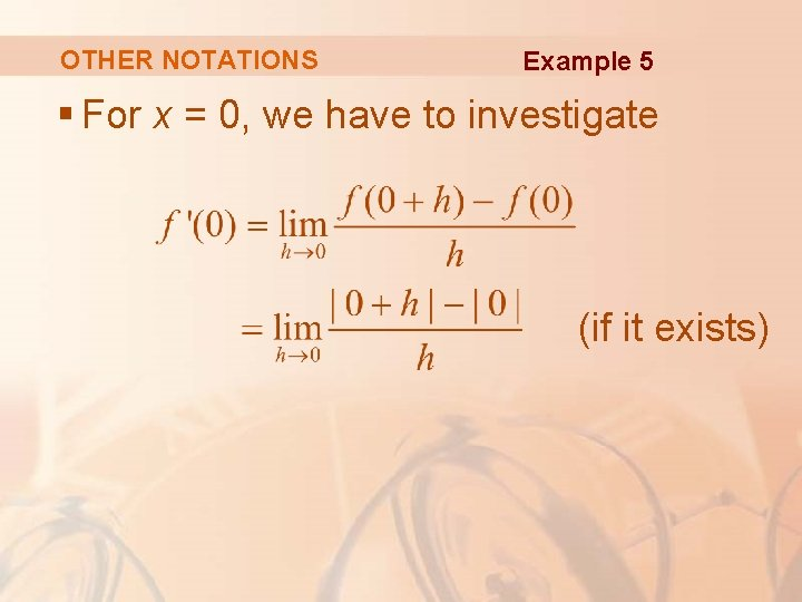 OTHER NOTATIONS Example 5 § For x = 0, we have to investigate (if