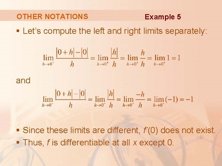 OTHER NOTATIONS Example 5 § Let's compute the left and right limits separately: and