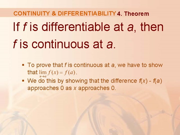 CONTINUITY & DIFFERENTIABILITY 4. Theorem If f is differentiable at a, then f is