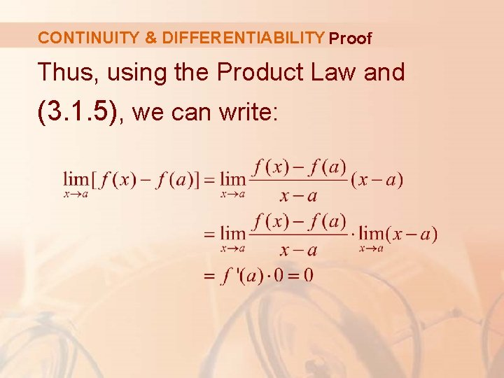 CONTINUITY & DIFFERENTIABILITY Proof Thus, using the Product Law and (3. 1. 5), we