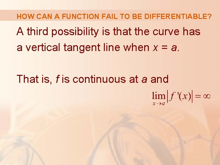 HOW CAN A FUNCTION FAIL TO BE DIFFERENTIABLE? A third possibility is that the