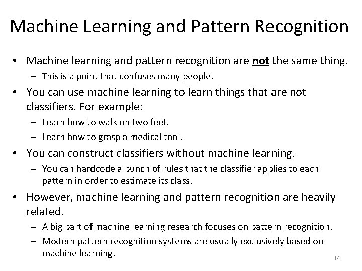 Machine Learning and Pattern Recognition • Machine learning and pattern recognition are not the