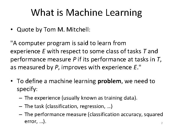 """What is Machine Learning • Quote by Tom M. Mitchell: """"A computer program is"""