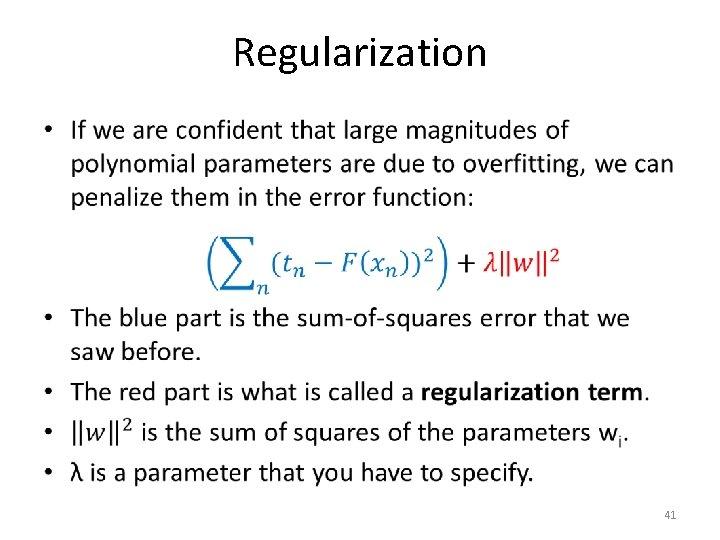 Regularization • 41