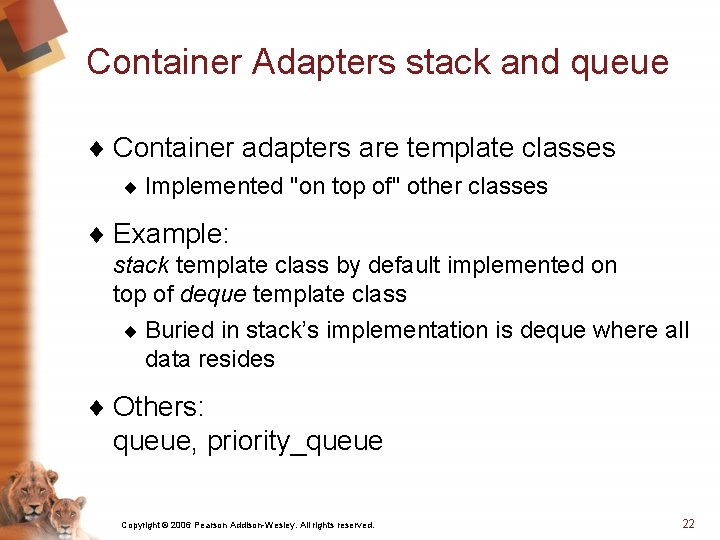 """Container Adapters stack and queue ¨ Container adapters are template classes ¨ Implemented """"on"""