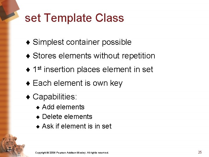 set Template Class ¨ Simplest container possible ¨ Stores elements without repetition ¨ 1