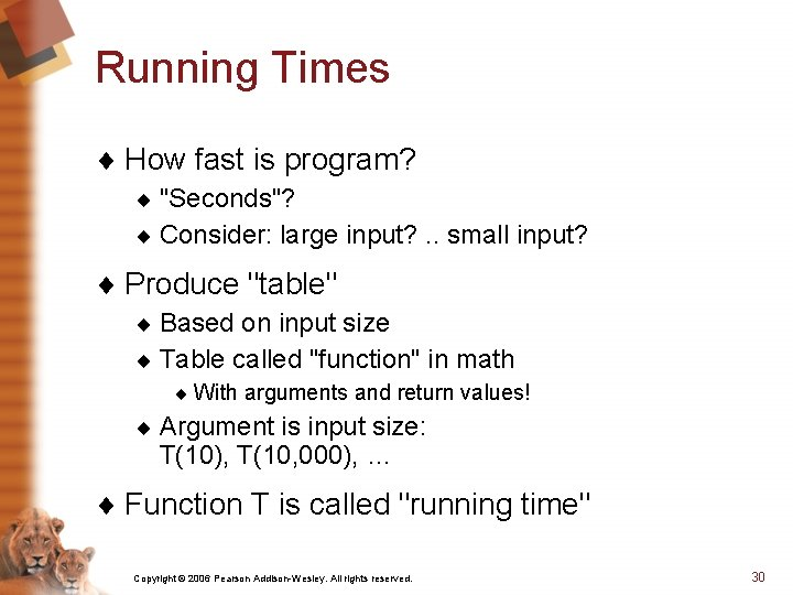 """Running Times ¨ How fast is program? ¨ """"Seconds""""? ¨ Consider: large input? ."""