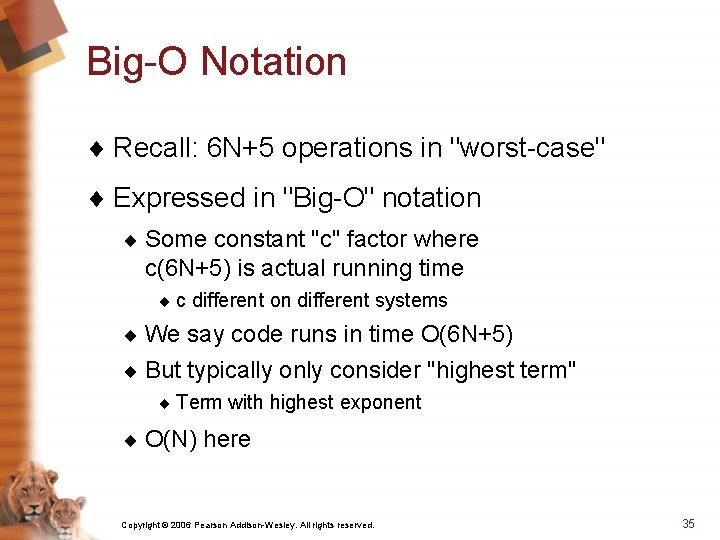 """Big-O Notation ¨ Recall: 6 N+5 operations in """"worst-case"""" ¨ Expressed in """"Big-O"""" notation"""