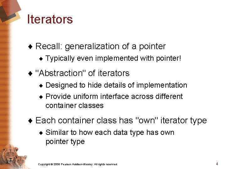 Iterators ¨ Recall: generalization of a pointer ¨ Typically even implemented with pointer! ¨