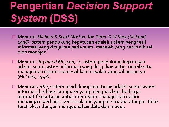 Pengertian Decision Support System (DSS) � Menurut Michael S Scott Morton dan Peter G