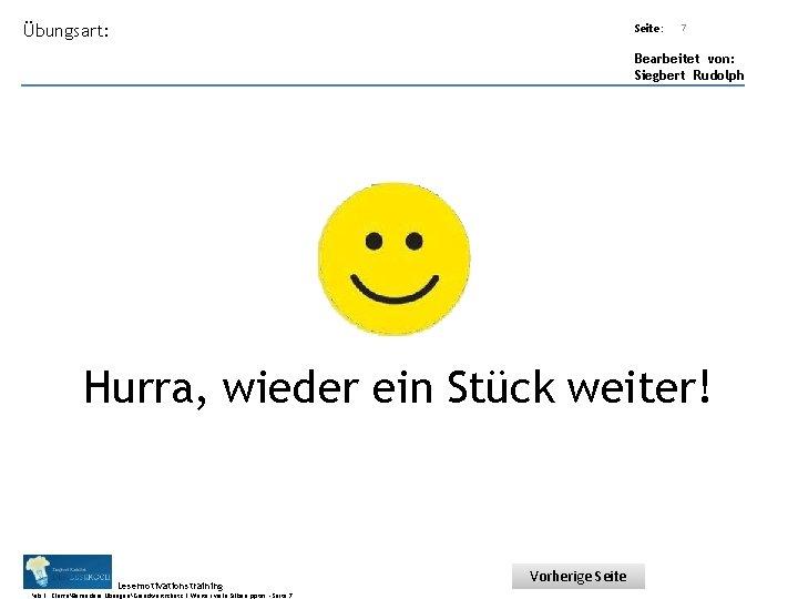 Übungsart: Seite: Titel: Quelle: 7 Bearbeitet von: Siegbert Rudolph Hurra, wieder ein Stück weiter!