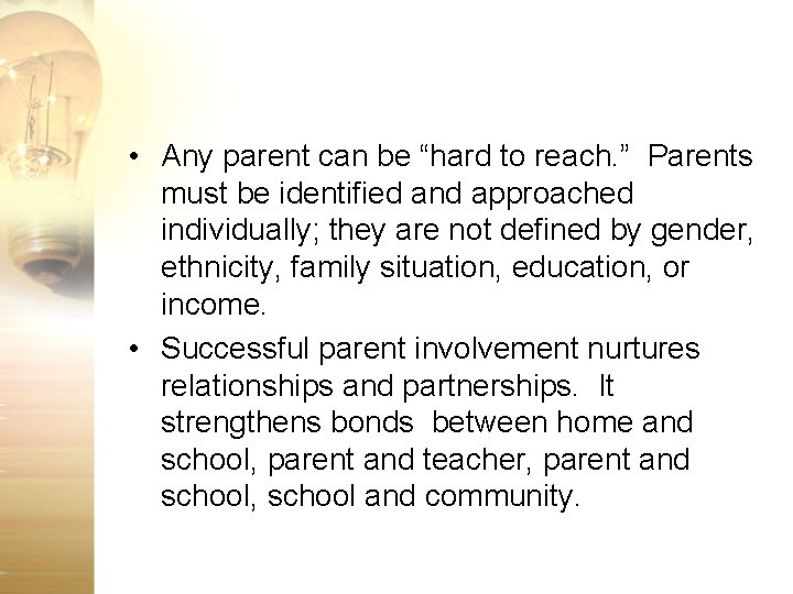 """• Any parent can be """"hard to reach. """" Parents must be identified"""