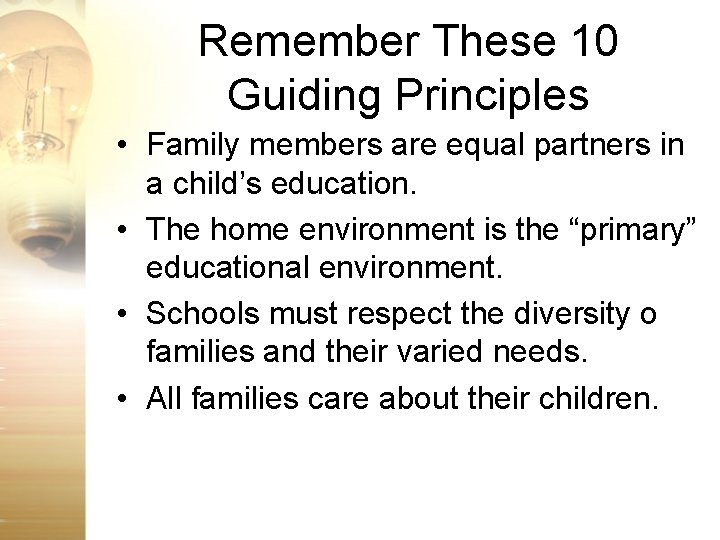 Remember These 10 Guiding Principles • Family members are equal partners in a child's
