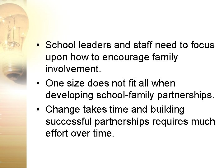 • School leaders and staff need to focus upon how to encourage family