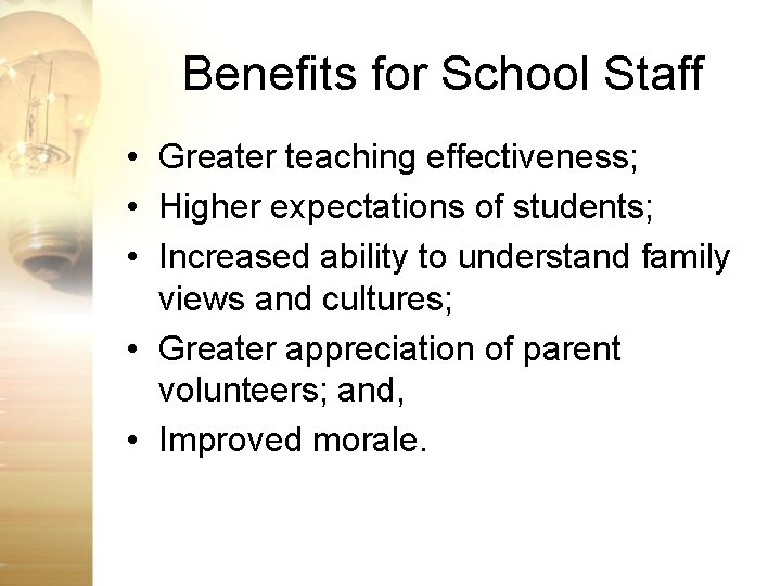 Benefits for School Staff • Greater teaching effectiveness; • Higher expectations of students; •