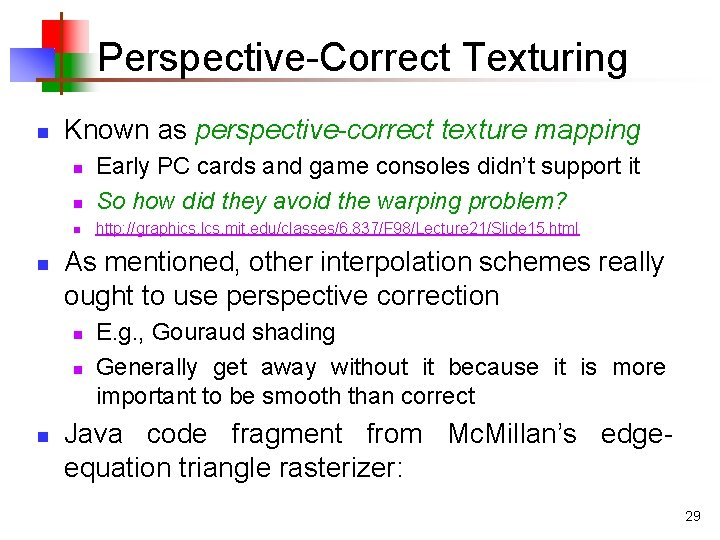 Perspective-Correct Texturing n Known as perspective-correct texture mapping n Early PC cards and game