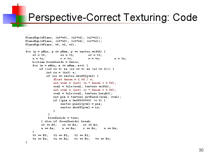 Perspective-Correct Texturing: Code. . . Plane. Eqn(u. Plane, (u 0*w 0), (u 1*w 1),