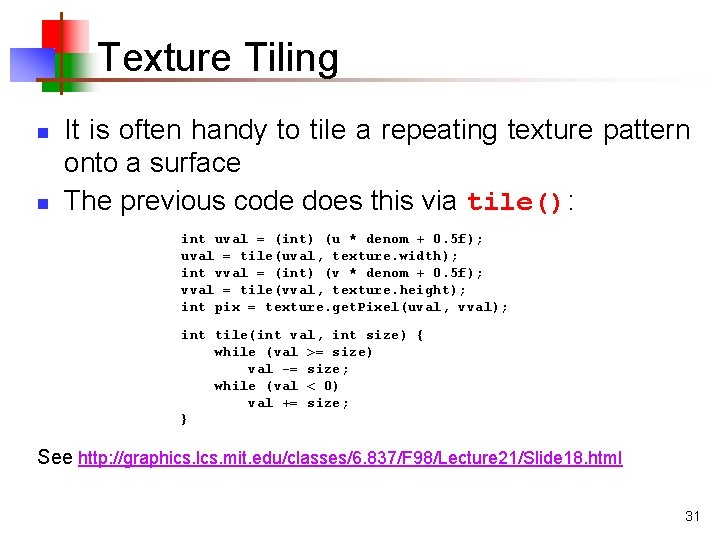 Texture Tiling n n It is often handy to tile a repeating texture pattern