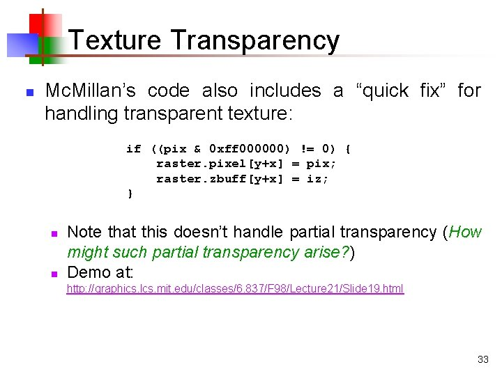 """Texture Transparency n Mc. Millan's code also includes a """"quick fix"""" for handling transparent"""