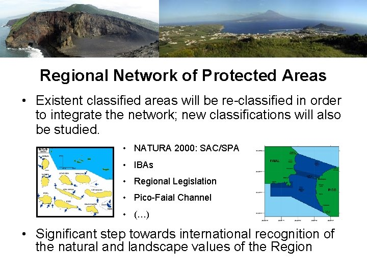 Regional Network of Protected Areas • Existent classified areas will be re-classified in order